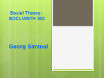 SOC4044 Sociological Theory Georg Simmel Dr. Ronald Keith