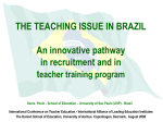 THE TEACHING ISSUE IN BRAZIL An innovative pathway in