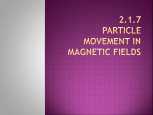 2.1.7 particle movement in magnetic fields