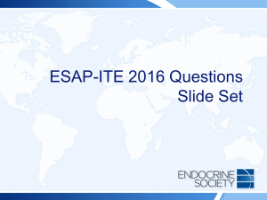 ESAP-ITE 2016 Slide Set - the Endocrine Society Center for Learning