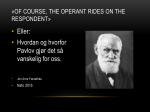 «Of course, the operant rides on the respondent»