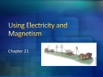 Using Electricity and Magnetism