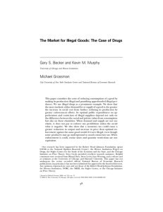 The Market for Illegal Goods: The Case of Drugs Gary S. Becker and