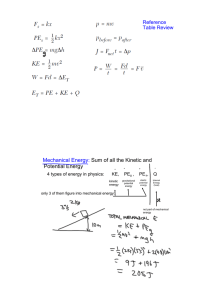 Mechanical Energy: Sum of all the Kinetic and Potential Energy