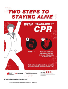 What is Sudden Cardiac Arrest? Occurs suddenly and often without