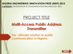 Multi-Access Public Address Transmitter The ultimate solution to