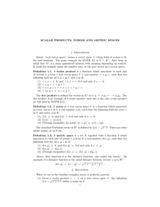 SCALAR PRODUCTS, NORMS AND METRIC SPACES 1
