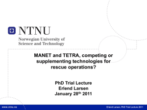 MANET and TETRA, competing or supplementing technologies for