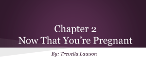 Chapter 2 Now That You*re Pregnant