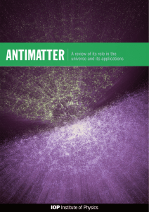 ANTIMATTER A review of its role in the universe and its applications
