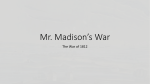 Mr. Madison*s War