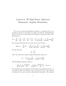 Lecture 6: 3D Rigid Rotor, Spherical Harmonics, Angular Momentum