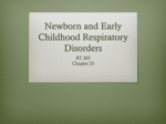 RT 256 Common NewbornPed Resp Disorders