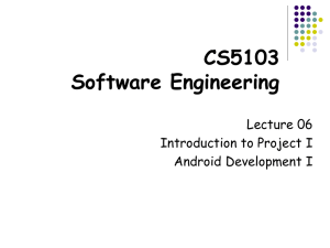 Lecture 06 Project Introduction and Android Development I