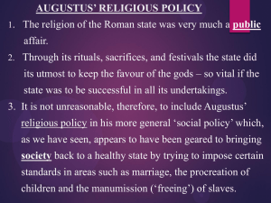 AUGUSTUS` RELIGIOUS POLICY 1. The religion of the Roman state