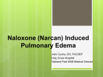 Naloxone (Narcan) Induced Pulmonary Edema