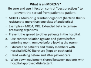 "What is an MDRO??? Be sure and use infection control ""best"