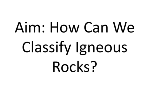 Aim: What are igneous rocks?