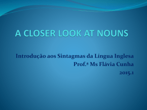 a closer look at nouns - Professor Flavia Cunha