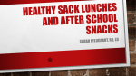 Healthy sack lunches and after school snacks
