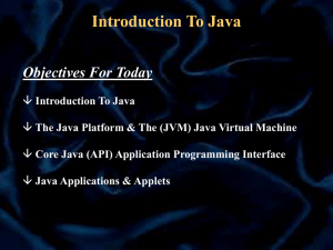 OO Programming in Java Intro to the Java Language