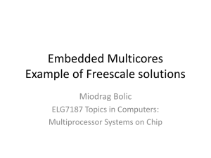 Embedded Multicores Example of Freescale solutions