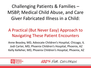 MSBP, Medical Child Abuse, and Caregiver