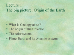 Lecture 1 The Big Picture: Origin of the Earth