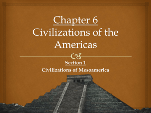 "Section 1 PowerPoint ""Civilizations of Mesoamerica"""