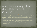 Aim: How did strong rulers shape life in the Fertile Crescent?