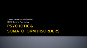 Psychotic and somatoform disorders