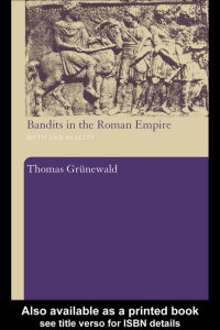 Bandits in the Roman Empire: Myth and Reality