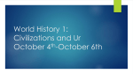 World History 1: Civilizations and Ur October 4th