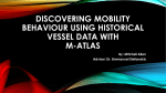 Discovering mobility behaviour using real trajectory data with M