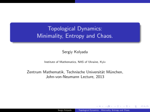 Topological Dynamics: Minimality, Entropy and Chaos.