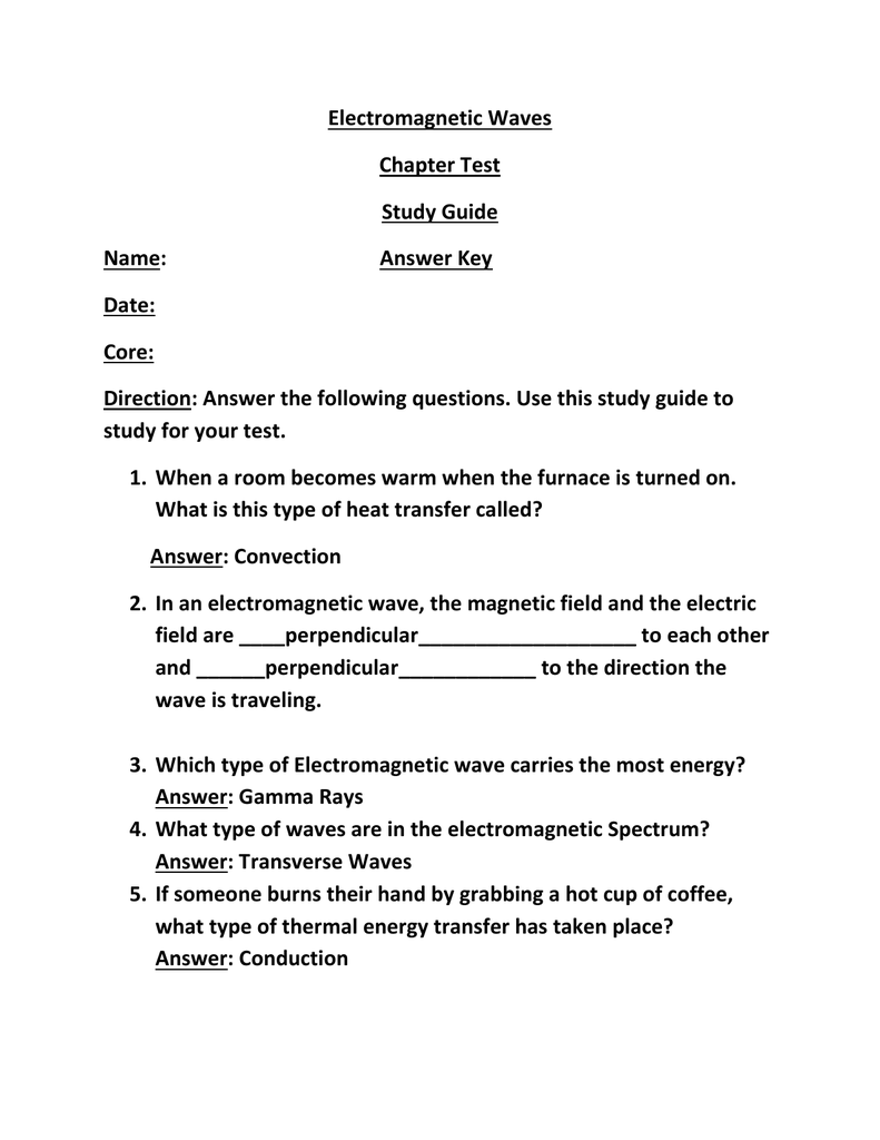 Electromagnetic Waves Chapter Test Study Guide Name: Answer