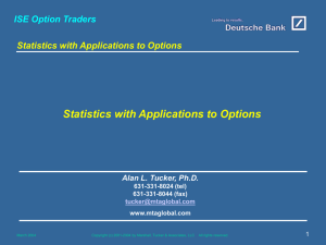 ISE Option Traders Statistics with Applications to Options