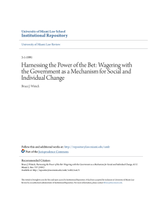 Harnessing the Power of the Bet: Wagering with the Government as