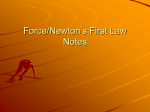 Force/Newton`s First Law Notes