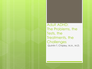 Adult ADHD: The Problems, the Tests, the Treatments, the Challenges