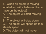 1. When an object is moving - what effect will a balanced force have