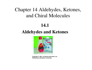 Chapter 14 Aldehydes, Ketones, and Chiral Molecules