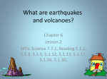 What are earthquakes and volcanoes?