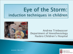Eye of the Storm: Induction Techniques in Children