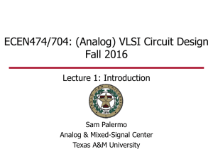 (Analog) VLSI Circuit Design Fall 2016