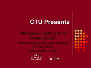 Coaxial Cables are not Created Equal