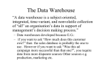 Data in a Data Warehouse are Integrated