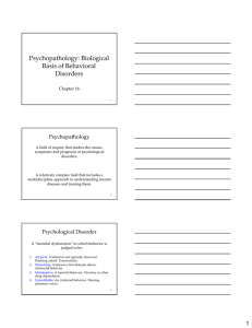Psychopathology: Biological Basis of Behavioral Disorders