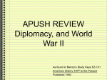 APUSH Keys to Unit 9 Diplomacy, and WWII