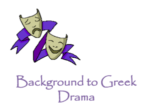 Background to Greek Drama Tragedy